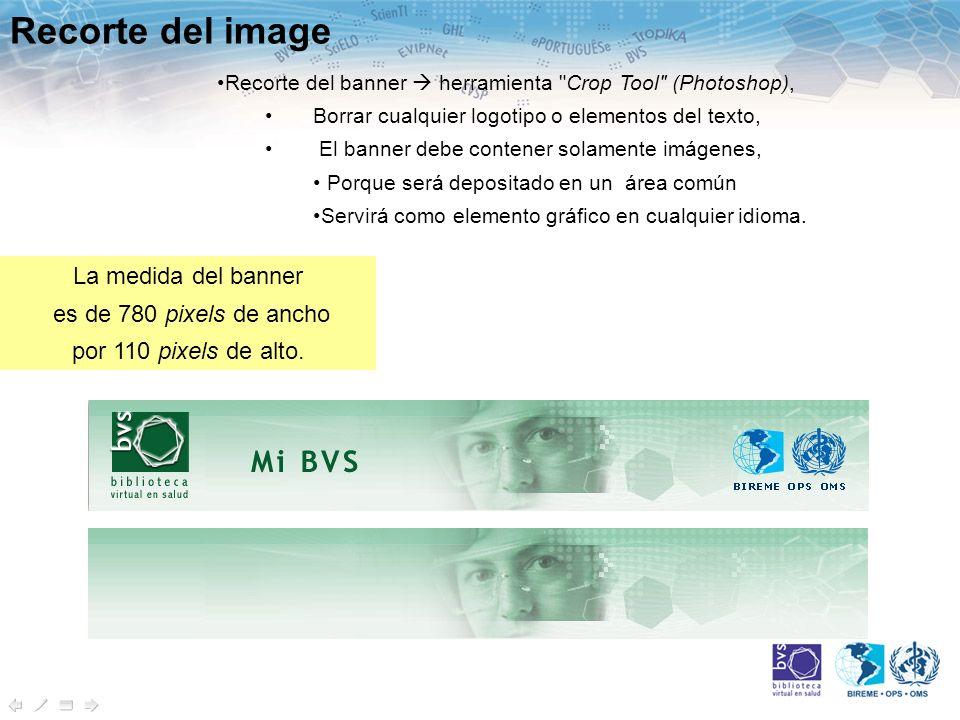 Recorte del image Recorte del banner herramienta Crop Tool (Photoshop), Borrar cualquier logotipo o elementos del texto, El banner debe contener solamente imágenes, Porque será depositado en un área común Servirá como elemento gráfico en cualquier idioma.