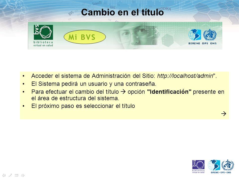 Cambio en el título Acceder el sistema de Administración del Sitio: http://localhost/admin .