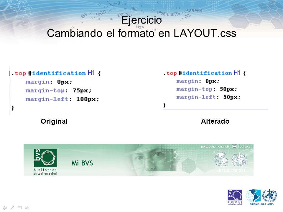Ejercicio Cambiando el formato en LAYOUT.css OriginalAlterado
