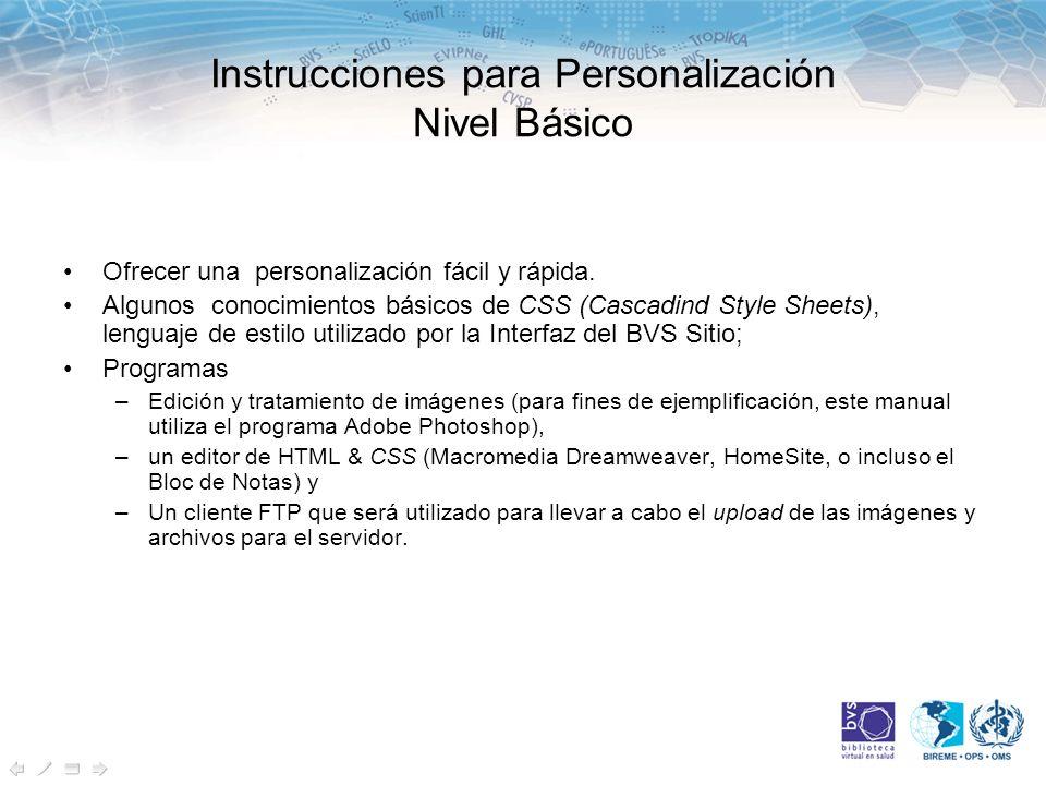 Instrucciones para Personalización Nivel Básico Ofrecer una personalización fácil y rápida.