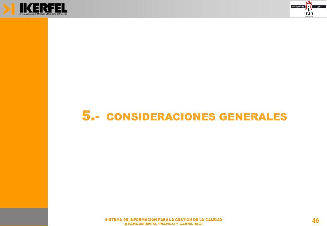 46 SISTEMA DE INFORMACIÓN PARA LA GESTIÓN DE LA CALIDAD -APARCAMIENTO, TRÁFICO Y CARRIL BICI- 5.- CONSIDERACIONES GENERALES 46