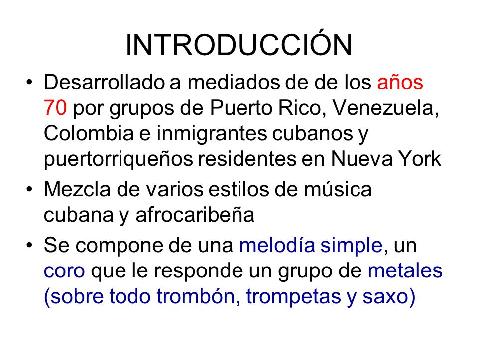 INTRODUCCIÓN Desarrollado a mediados de de los años 70 por grupos de Puerto Rico, Venezuela, Colombia e inmigrantes cubanos y puertorriqueños resident