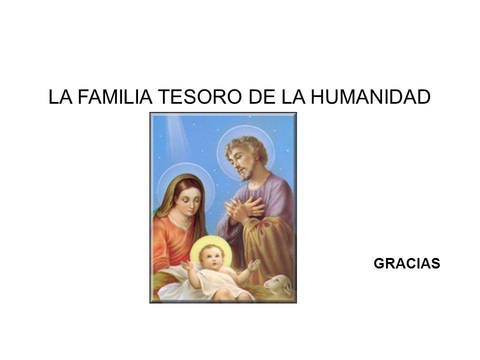LA FAMILIA TESORO DE LA HUMANIDAD GRACIAS