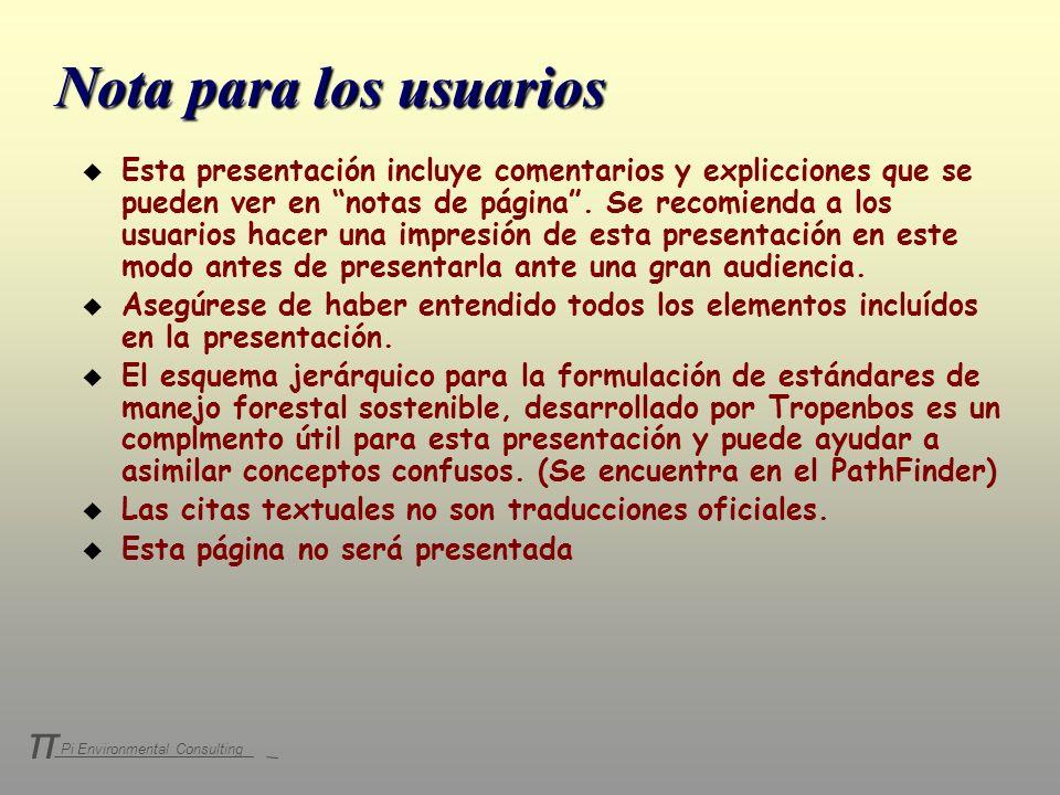 Pi Environmental Consulting π Nota para los usuarios u Esta presentación incluye comentarios y explicciones que se pueden ver en notas de página. Se r