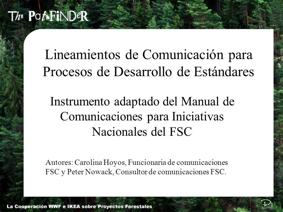 Lineamientos de Comunicación para Procesos de Desarrollo de Estándares Instrumento adaptado del Manual de Comunicaciones para Iniciativas Nacionales d