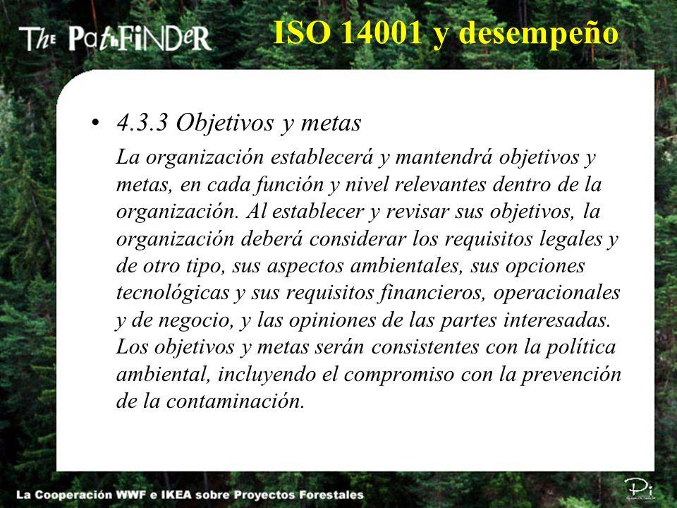 4.3.3 Objetivos y metas La organización establecerá y mantendrá objetivos y metas, en cada función y nivel relevantes dentro de la organización. Al es