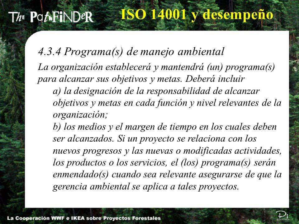 4.3.4 Programa(s) de manejo ambiental La organización establecerá y mantendrá (un) programa(s) para alcanzar sus objetivos y metas. Deberá incluir a)