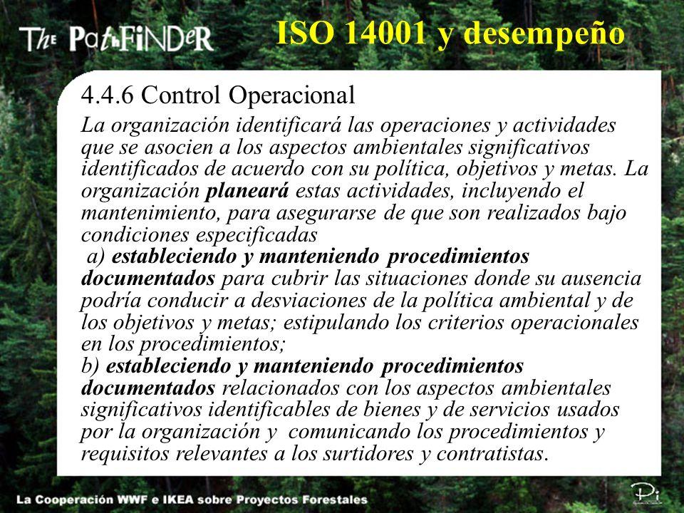 4.4.6 Control Operacional La organización identificará las operaciones y actividades que se asocien a los aspectos ambientales significativos identifi