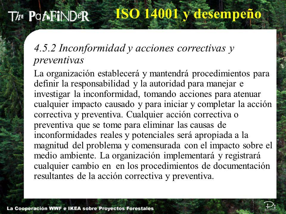 4.5.2 Inconformidad y acciones correctivas y preventivas La organización establecerá y mantendrá procedimientos para definir la responsabilidad y la a