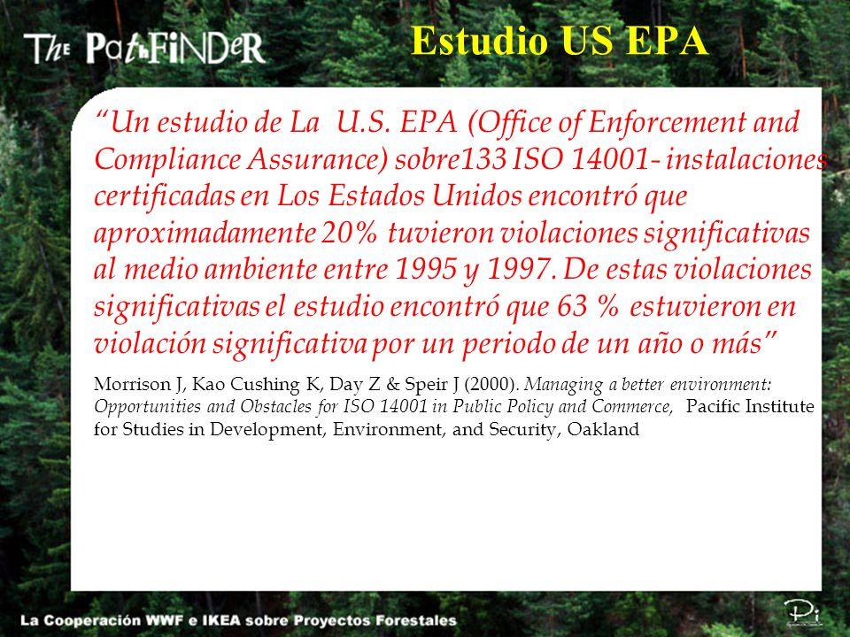 Un estudio de La U.S. EPA (Office of Enforcement and Compliance Assurance) sobre133 ISO 14001- instalaciones certificadas en Los Estados Unidos encont