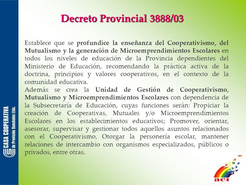 Decreto Nacional 1171/03 Se declara de alto interés la enseñanza teórico práctica, en los establecimientos educativos oficiales y privados, de los principios del cooperativismo y del mutualismo.