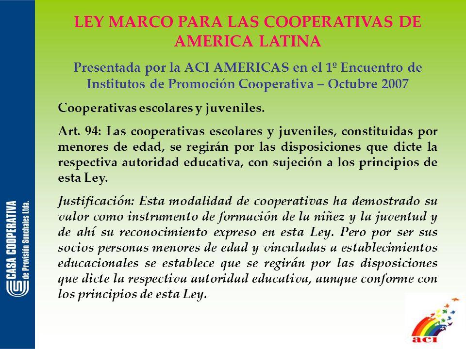 LEY MARCO PARA LAS COOPERATIVAS DE AMERICA LATINA Presentada por la ACI AMERICAS en el 1º Encuentro de Institutos de Promoción Cooperativa – Octubre 2