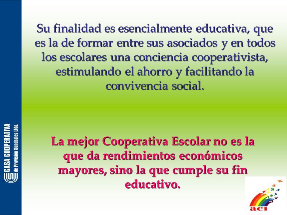 Su finalidad es esencialmente educativa, que es la de formar entre sus asociados y en todos los escolares una conciencia cooperativista, estimulando e