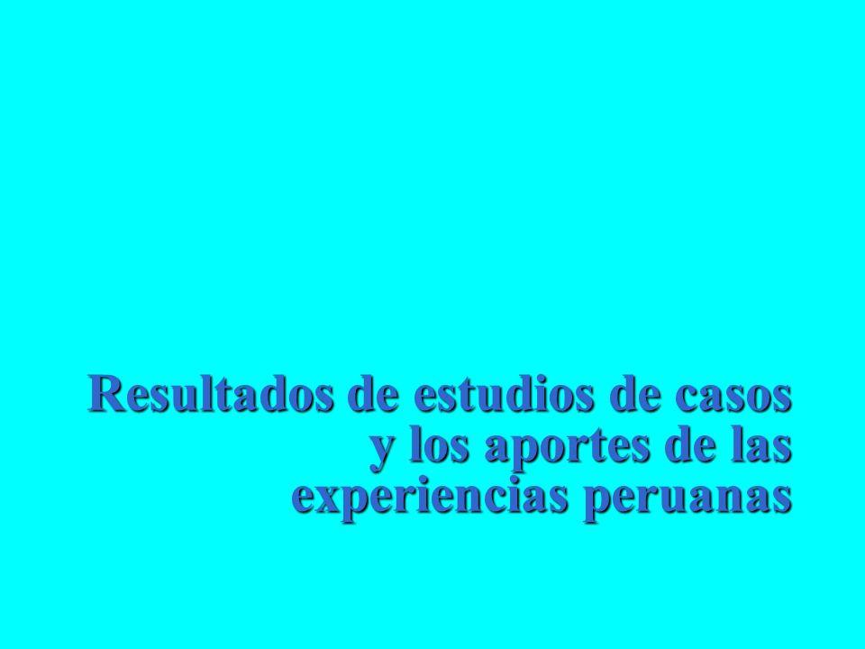 Resultados de estudios de casos y los aportes de las experiencias peruanas