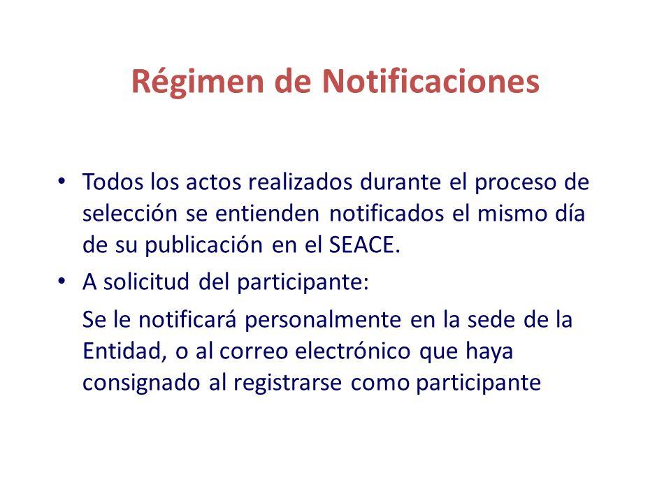 Régimen de Notificaciones La notificación a través del SEACE prevalece sobre cualquier medio que se haya utilizado adicionalmente Es responsabilidad del participante el permanente seguimiento del proceso a través del SEACE