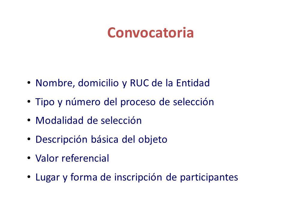 Convocatoria Nombre, domicilio y RUC de la Entidad Tipo y número del proceso de selección Modalidad de selección Descripción básica del objeto Valor r