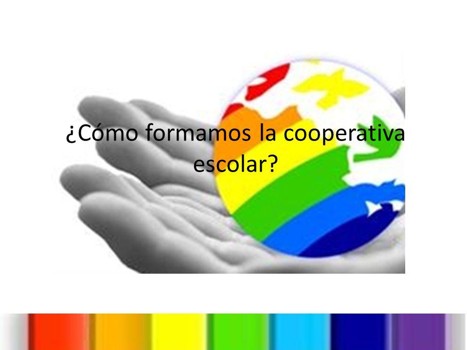 ¿Cómo formamos la cooperativa escolar?