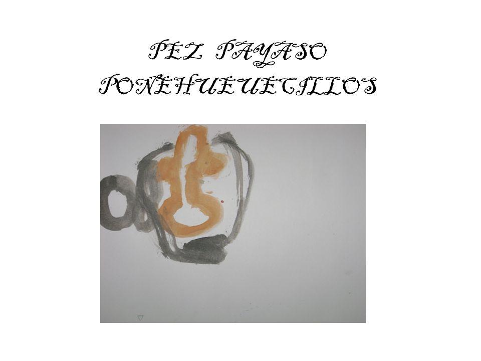 PEZ PAYASO PONEHUEUECILLOS