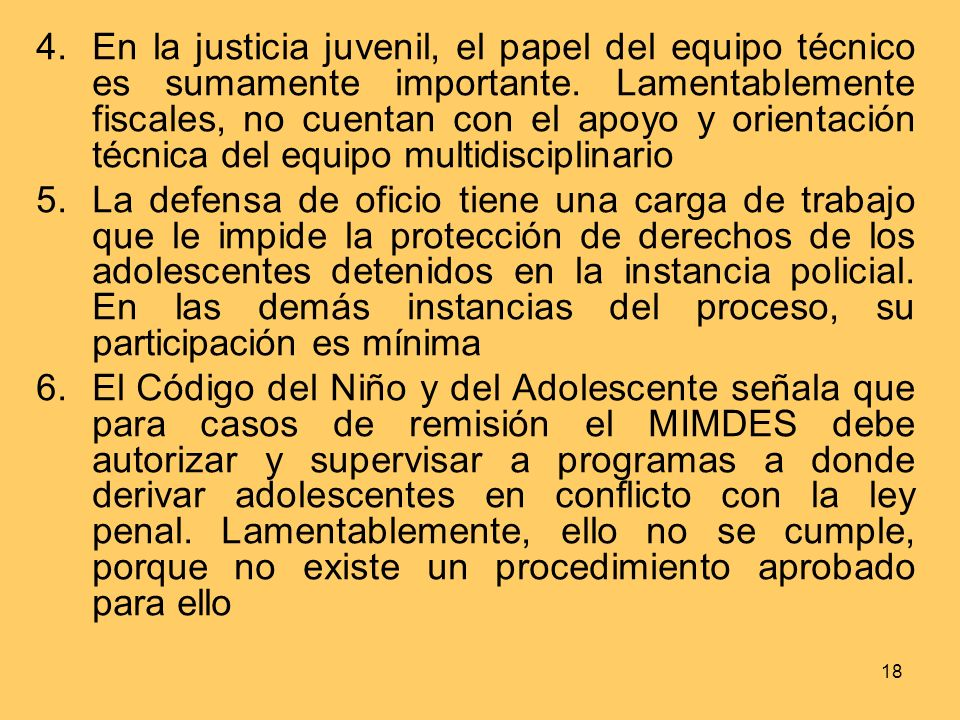 18 4.En la justicia juvenil, el papel del equipo técnico es sumamente importante.