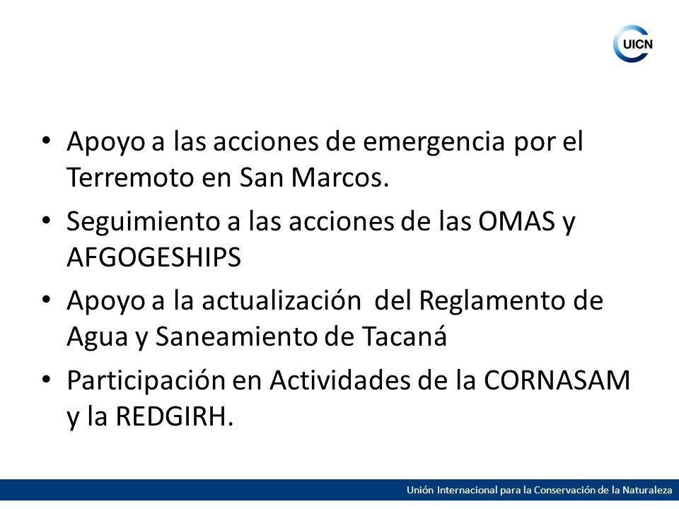 Apoyo a las acciones de emergencia por el Terremoto en San Marcos. Seguimiento a las acciones de las OMAS y AFGOGESHIPS Apoyo a la actualización del R