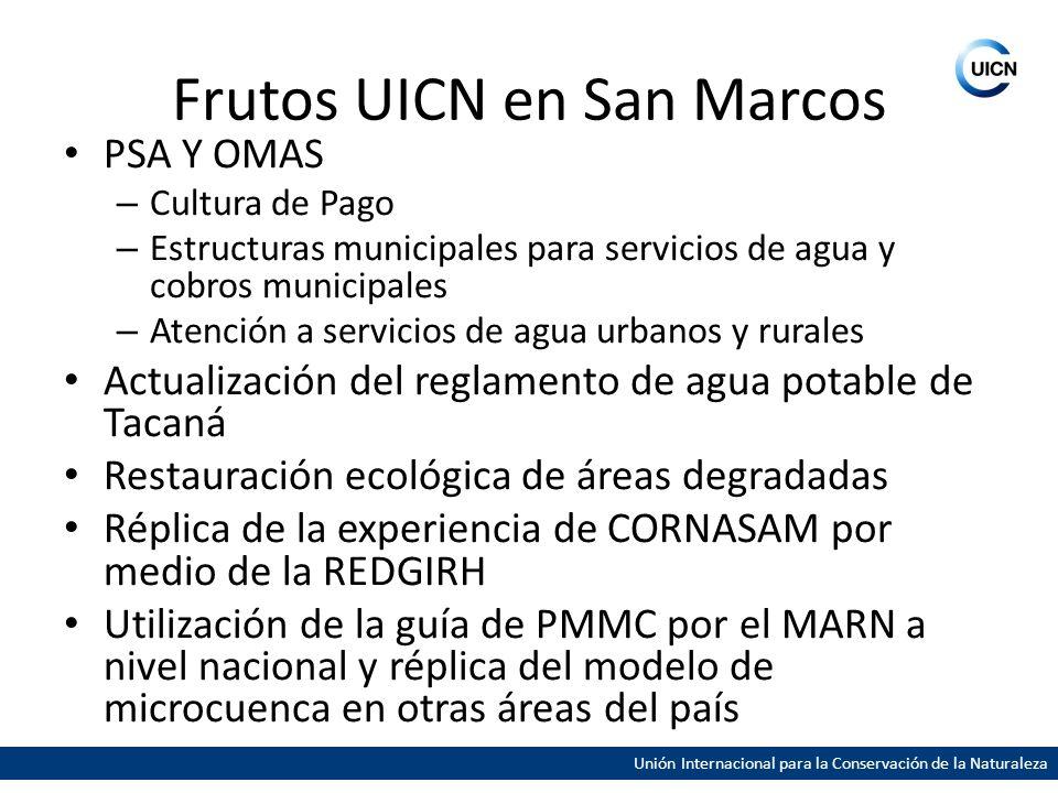 Unión Internacional para la Conservación de la Naturaleza Frutos UICN en San Marcos PSA Y OMAS – Cultura de Pago – Estructuras municipales para servic