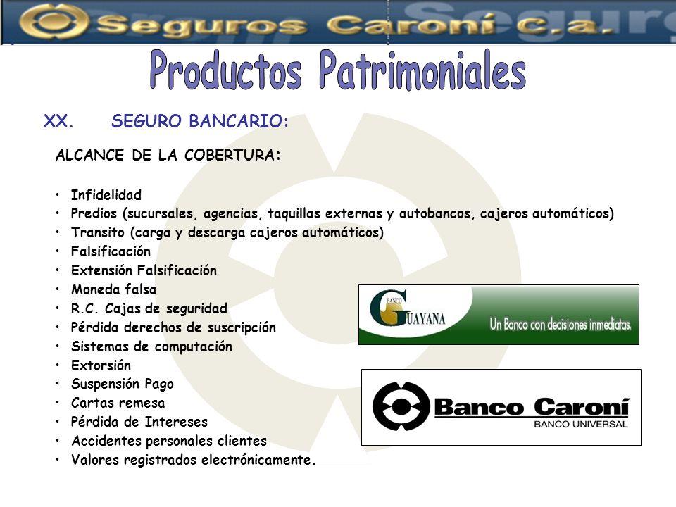 ALCANCE DE LA COBERTURA : Infidelidad Predios (sucursales, agencias, taquillas externas y autobancos, cajeros automáticos) Transito (carga y descarga