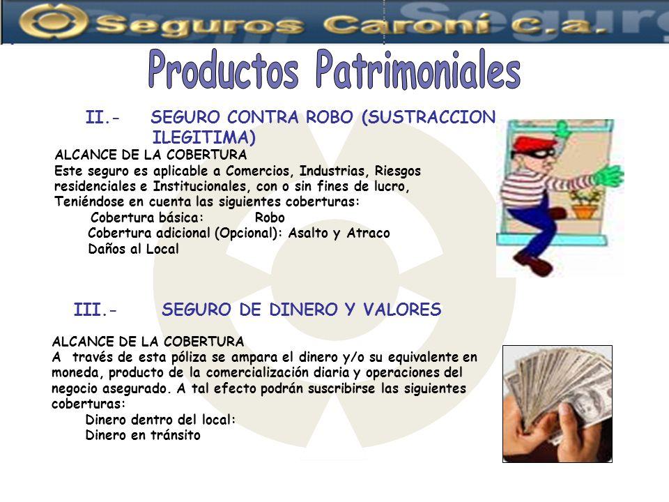 ALCANCE DE LA COBERTURA Este seguro es aplicable a Comercios, Industrias, Riesgos residenciales e Institucionales, con o sin fines de lucro, Teniéndos