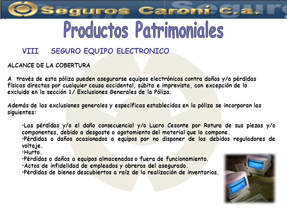 VIIISEGURO EQUIPO ELECTRONICO ALCANCE DE LA COBERTURA A través de esta póliza pueden asegurarse equipos electrónicos contra daños y/o pérdidas físicas