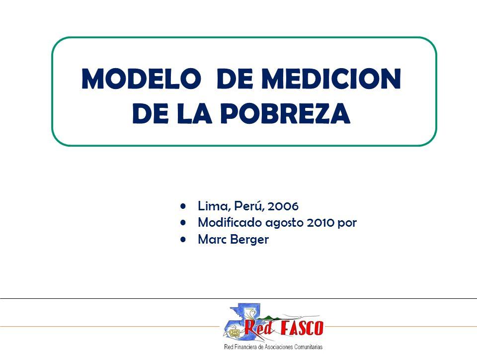 SOLIDARITE INTERNATIONALE POUR LE DEVELOPPEMENT ET LINVESTISSEMENT MODELO DE MEDICION DE LA POBREZA Lima, Perú, 2006 Modificado agosto 2010 por Marc B