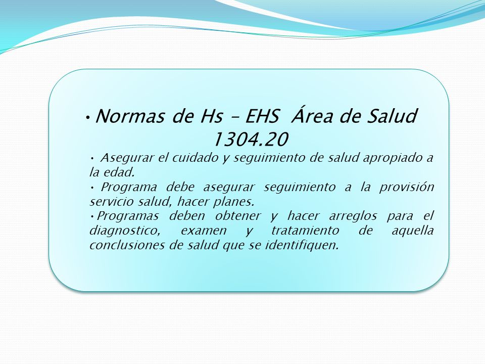 Normas de Hs – EHS Área de Salud 1304.20 Asegurar el cuidado y seguimiento de salud apropiado a la edad.