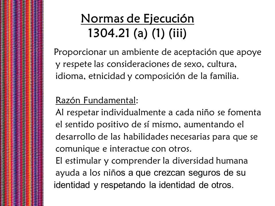 Normas de Ejecución 1304.21 (a) (1) (iii) Proporcionar un ambiente de aceptación que apoye y respete las consideraciones de sexo, cultura, idioma, etn