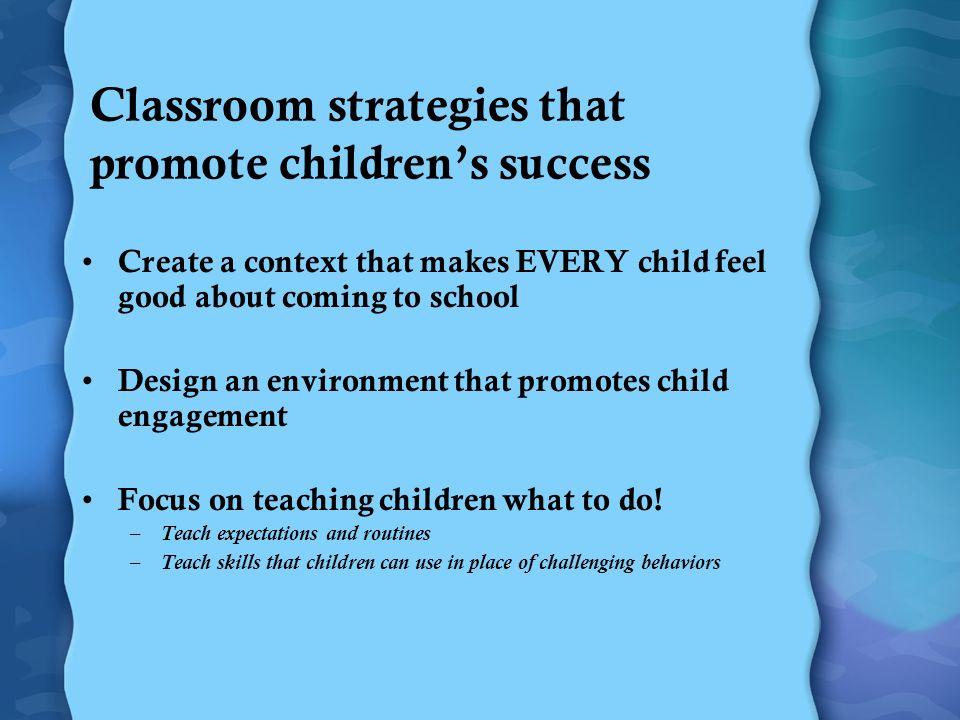 Relaciones positivas con niños, familiares y colegas La creación de ambientes de apoyo Estrategias de enseñanza social - emocionales Intervenciones individualizadas intensivas
