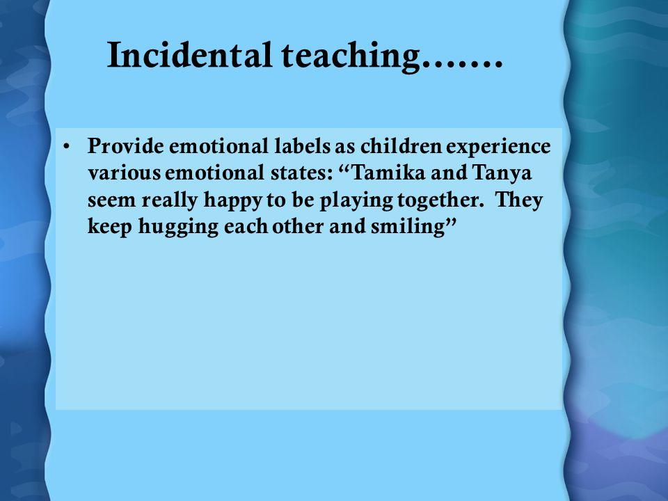 Aumentar el vocabulario de sentimientos Instrucción directa Instrucción incidental Uso de literatura infantil Uso de canciones y juegos Jugar a ¿Cómo te sentirías si [...].