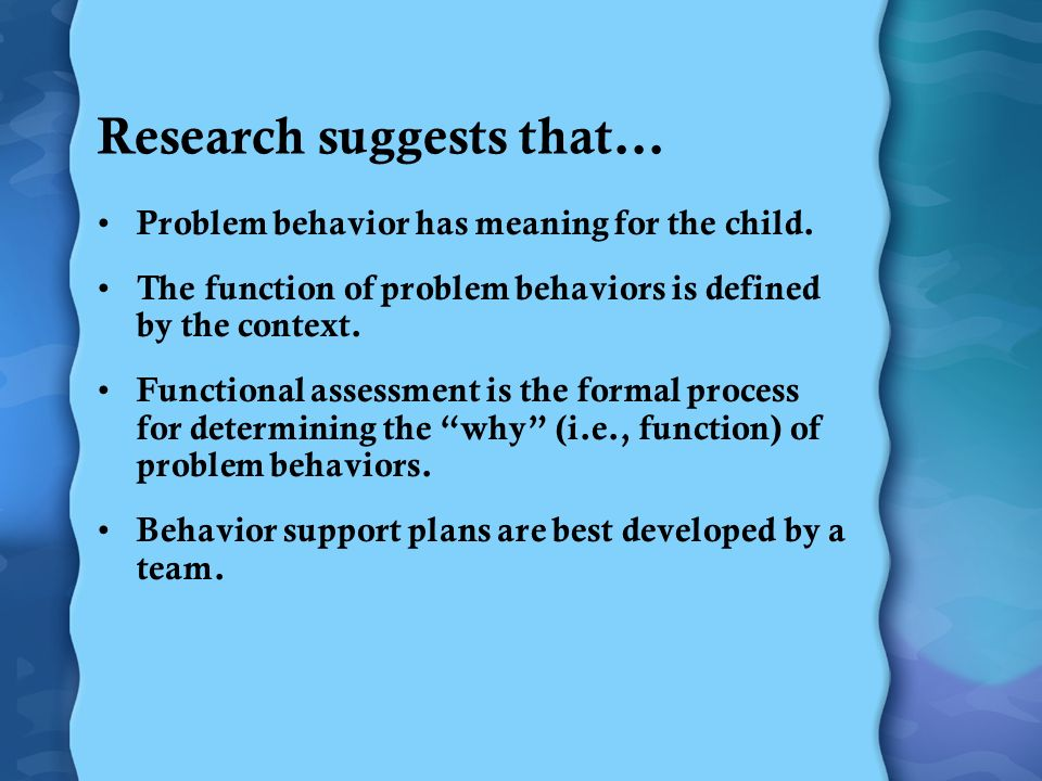 Positive Behavior Support A values-based, empirically-valid approach for resolving problem behaviors and helping people lead enhanced lifestyles A new applied science of behavior change