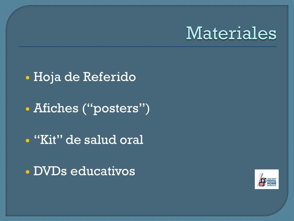 Instrucciones de uso Registro dental de cada niño- indicando las actividades, lavado y servicios recibidos Material y actividades educativas DVDs educativos Lista de personas para apoyo