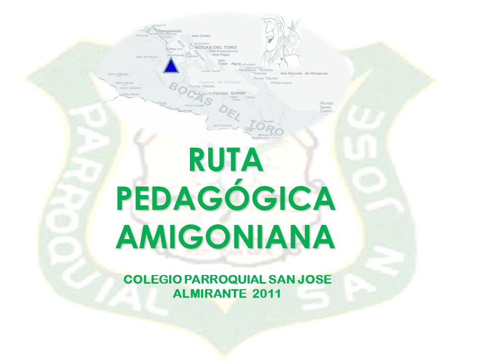 RUTAPEDAGÓGICAAMIGONIANA COLEGIO PARROQUIAL SAN JOSE ALMIRANTE 2011