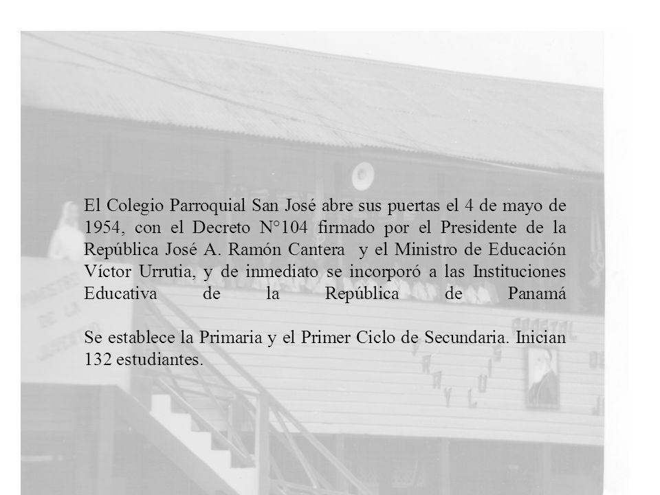 El Colegio Parroquial San José abre sus puertas el 4 de mayo de 1954, con el Decreto N°104 firmado por el Presidente de la República José A. Ramón Can