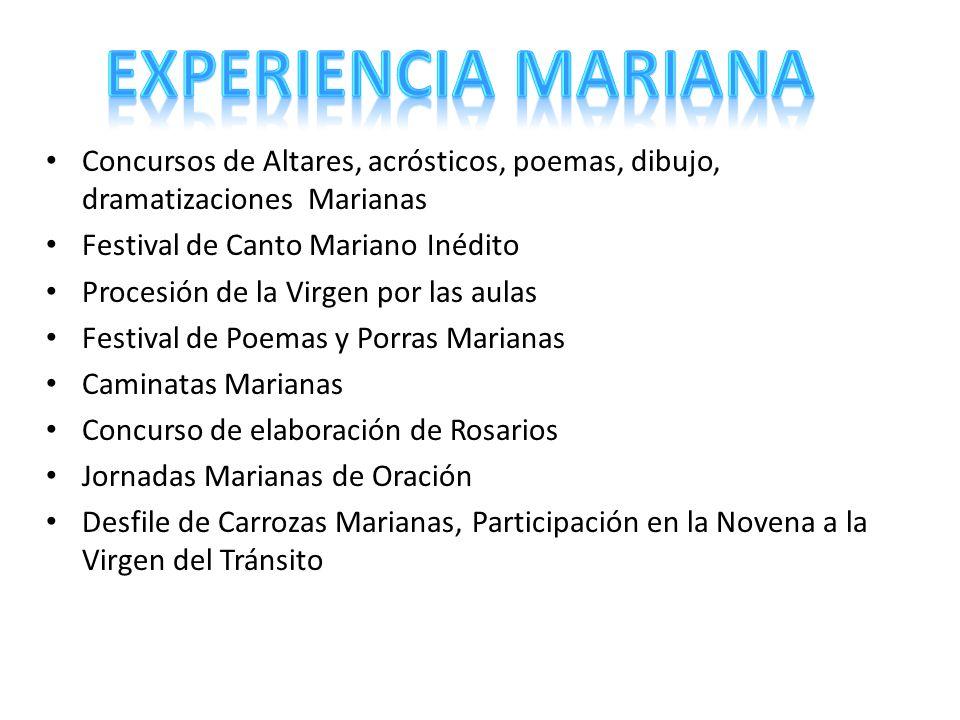Concursos de Altares, acrósticos, poemas, dibujo, dramatizaciones Marianas Festival de Canto Mariano Inédito Procesión de la Virgen por las aulas Fest