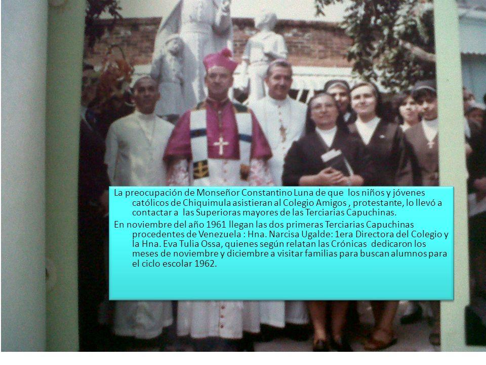 La preocupación de Monseñor Constantino Luna de que los niños y jóvenes católicos de Chiquimula asistieran al Colegio Amigos, protestante, lo llevó a