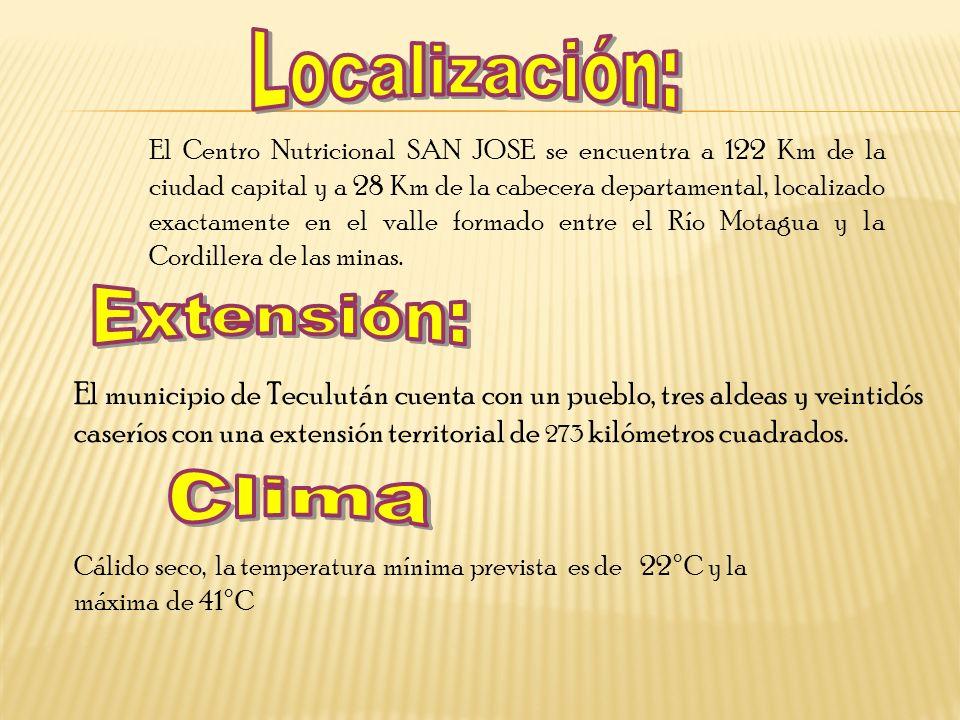 El Centro Nutricional SAN JOSE se encuentra a 122 Km de la ciudad capital y a 28 Km de la cabecera departamental, localizado exactamente en el valle formado entre el Río Motagua y la Cordillera de las minas.