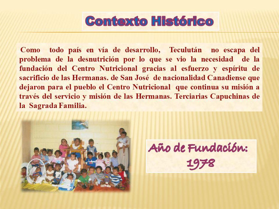 Como todo país en vía de desarrollo, Teculután no escapa del problema de la desnutrición por lo que se vio la necesidad de la fundación del Centro Nutricional gracias al esfuerzo y espíritu de sacrificio de las Hermanas.