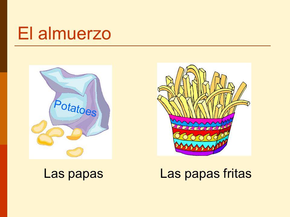 El almuerzo Las papas Las papas fritas Potatoes
