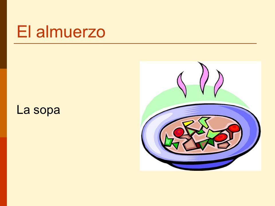 El almuerzo La sopa
