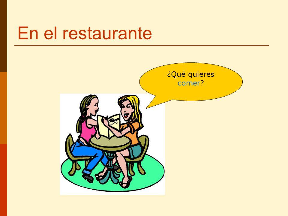 En el restaurante ¿Qué quieres comer?