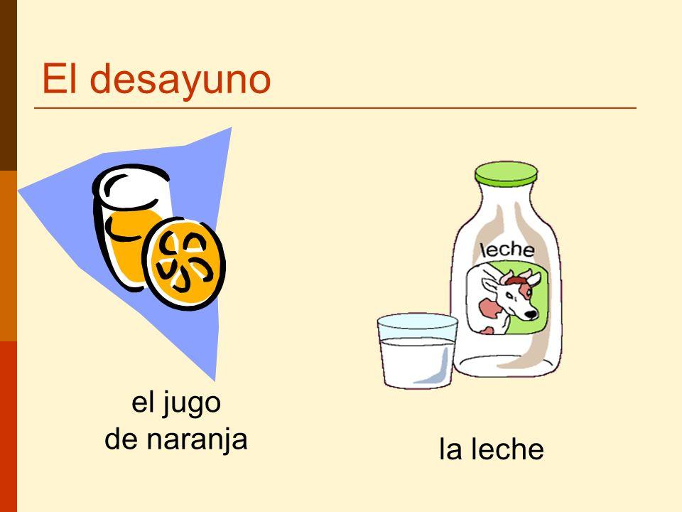 El desayuno el jugo de naranja la leche
