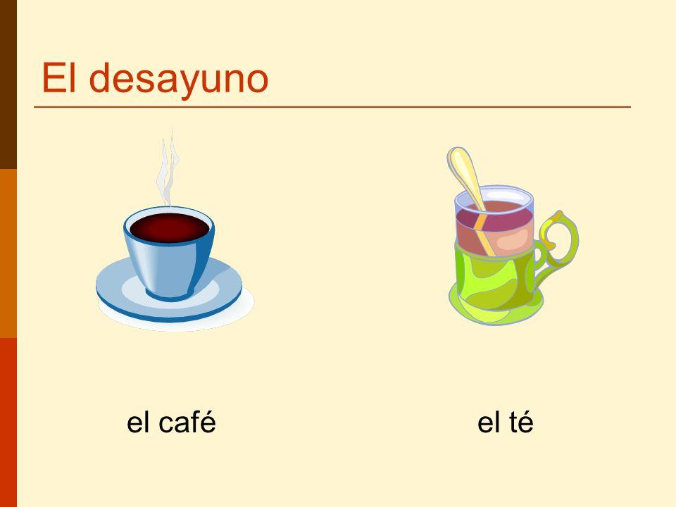 el café el té El desayuno