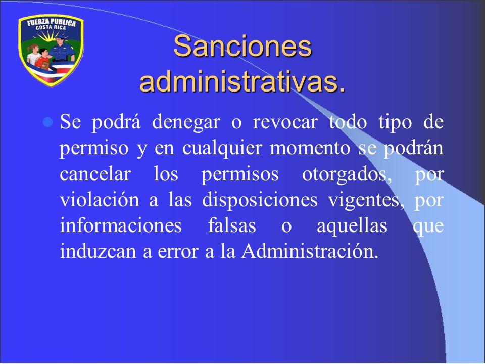 Sanciones administrativas. Se podrá denegar o revocar todo tipo de permiso y en cualquier momento se podrán cancelar los permisos otorgados, por viola