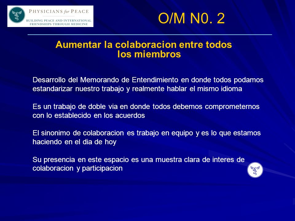 ____________________________________________________________ Aumentar la colaboracion entre todos los miembros O/M N0. 2 Desarrollo del Memorando de E