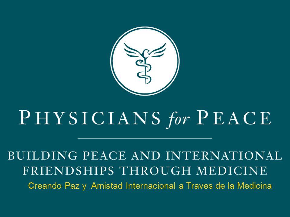 ____________________________________________________________ Creando Paz y Amistad Internacional a Traves de la Medicina