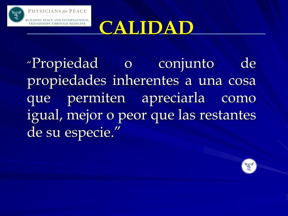 ____________________________________________________________ CALIDAD CALIDAD Propiedad o conjunto de propiedades inherentes a una cosa que permiten apreciarla como igual, mejor o peor que las restantes de su especie.